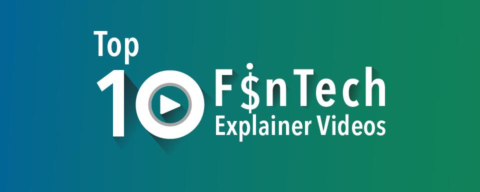 top-10-fintech-explainer-videos